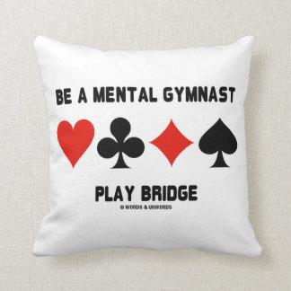 Be A Mental Gymnast Play Bridge (Four Card Suits) Throw Pillow
