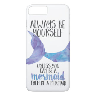 Be a Mermaid iPhone 7 Plus Case