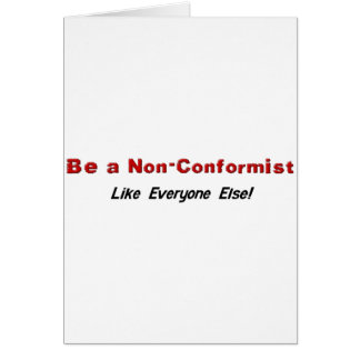 Be a Non-Conformist Greeting Card