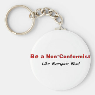 Be a Non-Conformist Keychain