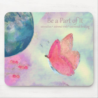 Be a Part of It Mouse Pad