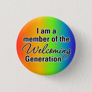 Be a part of the Welcoming Generation Button