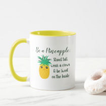 Be A Pineapple Inspirational Motivational Quote Mug
