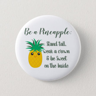 Be A Pineapple Inspirational Motivational Quote Pinback Button