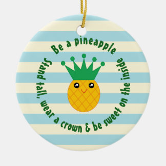 Be A Pineapple Inspirational Quote Christmas Ceramic Ornament