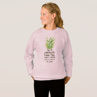 Be A Pineapple Inspirational Quote Typography Sweatshirt