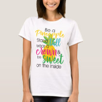 Be a Pineapple Katherine Gaskin Quotes T-Shirt