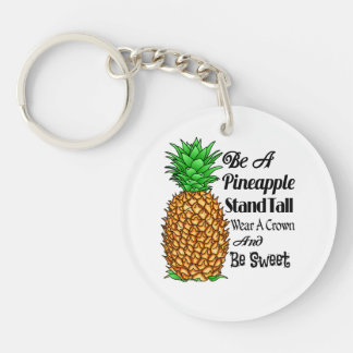 Be a Pineapple Stand Tall Wear a Crown Be Sweet Keychain
