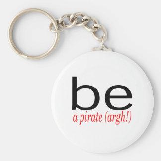 Be A Pirate (Argh) Basic Round Button Keychain