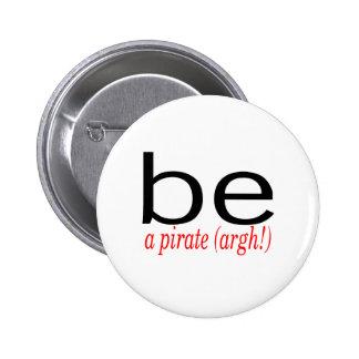 Be A Pirate (Argh) Pinback Button