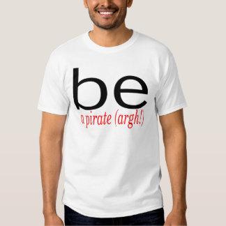 Be A Pirate (Argh) Tee Shirt