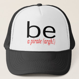 Be A Pirate (Argh) Trucker Hat
