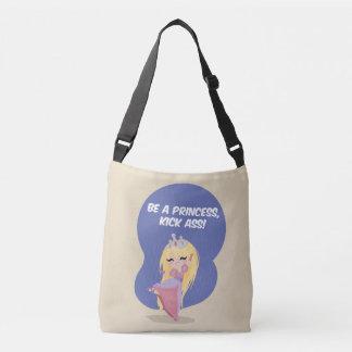 Be a princess, kick ass! - Cross Body Bag