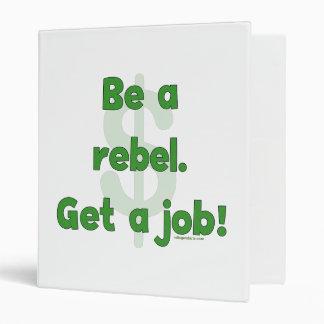 Be A Rebel Get A Job Binder