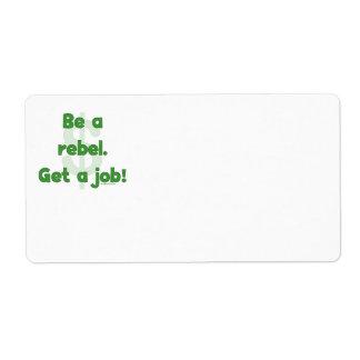 Be A Rebel Get A Job Label
