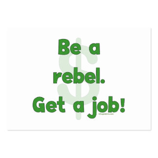 Be A Rebel Get A Job Large Business Card