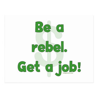 Be A Rebel Get A Job Postcard