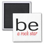 Be A Rock Star Fridge Magnet