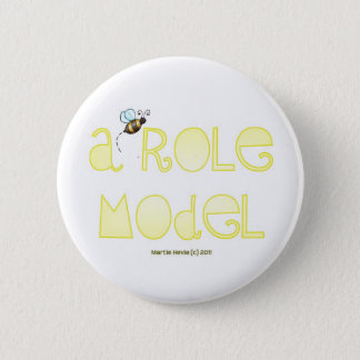 Be A Role Model - A Positive Word Pinback Button