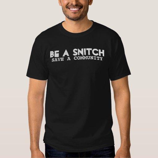 BE A SNITCH, SAVE A COMMUNITY SHIRT