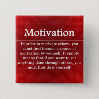 Be a Source of Motivation for Others Pinback Button