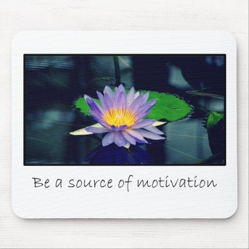 Be a source of motivation mouse pad