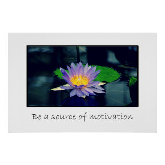 Be a source of motivation poster