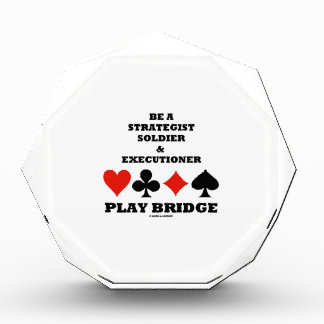 Be A Strategist Soldier & Executioner Play Bridge Awards