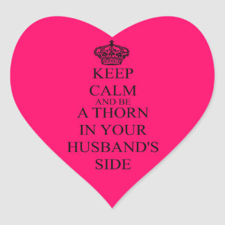 Be a Thorn in Your Husband's Side Heart Sticker