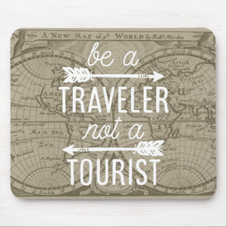 Be a Traveler Not a Tourist Map Typography Quote Mouse Pad
