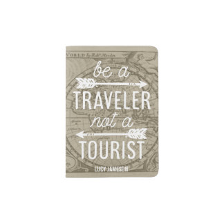 Be a Traveler Not a Tourist Quote Passport Holder