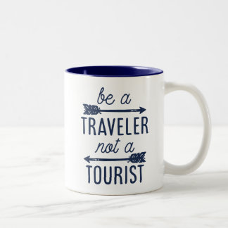 Be a Traveler Not a Tourist Typography Quote Two-Tone Coffee Mug