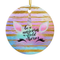Be A Unicorn In A Field Of Horses Personalized Ceramic Ornament