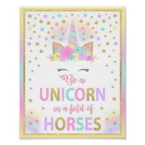 Be a Unicorn in a field of Horses Sign, Unicorn Poster