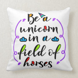 Be a Unicorn in a Field of Horses Typography Art Throw Pillow