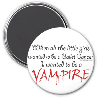 Be a Vampire Quote Magnet
