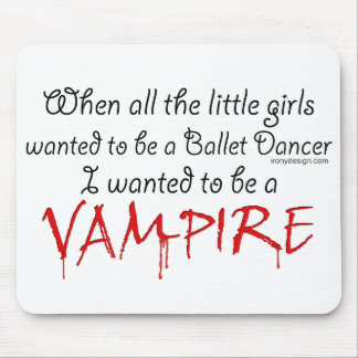 Be a Vampire Saying Mouse Pad