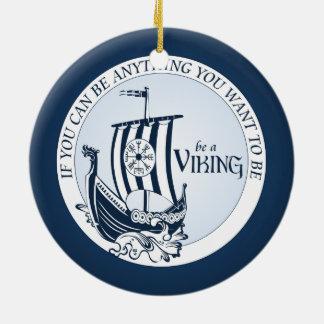Be A Viking! Ceramic Ornament