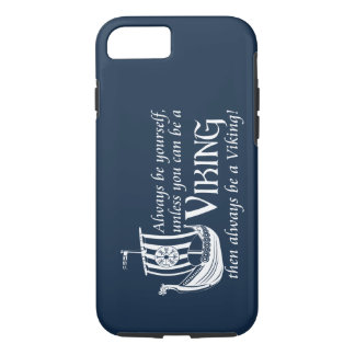 Be A Viking! iPhone 7 Case
