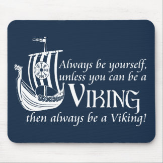 Be A Viking! Mouse Pad
