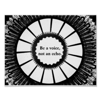 """""""Be a voice, not an echo"""" inspirational quote Poster"""