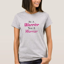 Be a Warrior Breast Cancer Two-Sided Tshirt
