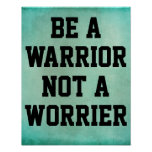 Be a Warrior Not a Worrier Quote Posters