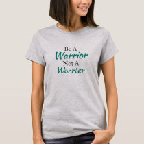 Be a Warrior Two-Sided Tshirt