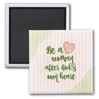 Be a Woman After God's Own Heart Quote 2 Inch Square Magnet