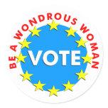Be a Wondrous Woman VOTE Classic Round Sticker