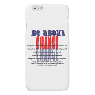 Be about Change iPhone 6/6s Case