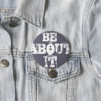 """ Be About It "" Own It, Goals Button"