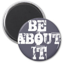 """"""" Be About It """", Own It, Set Goals Magnet"""