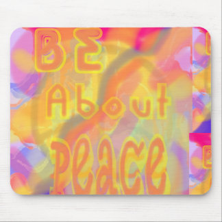 Be about Peace Mousepad